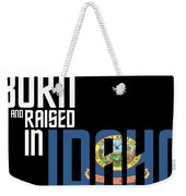 Born And Raised In Idaho Birthday Gift Nice Design Weekender Tote Bag