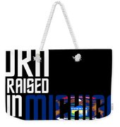Born And Raised In Michigan Birthday Gift Nice Design Weekender Tote Bag