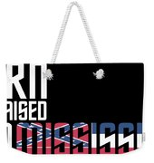 Born And Raised In Mississippi Birthday Gift Nice Design Weekender Tote Bag