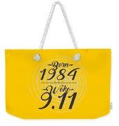 Born Into 1984 - Woke 9.11 Weekender Tote Bag