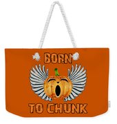Born To Chunk Weekender Tote Bag