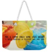 Bottoms Up Quote Weekender Tote Bag