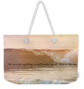 Breaking Wave Quote Weekender Tote Bag