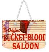 Bucket Of Blood Saloon Weekender Tote Bag