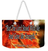 But The Lord Stood With Me Weekender Tote Bag