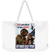 Buy Bonds Every Payday Weekender Tote Bag