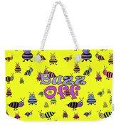 Buzz Off  - Typography Weekender Tote Bag