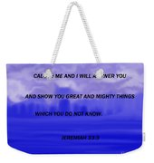 Call To Me And I Will Answer Weekender Tote Bag