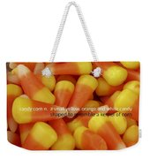 Candy Corn Quote Weekender Tote Bag