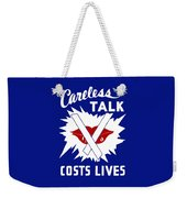 Careless Talk Costs Lives  Weekender Tote Bag by War Is Hell Store