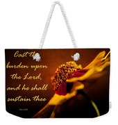 Cast Thy Burden Upon The Lord Weekender Tote Bag