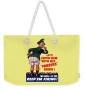 Catch Him With His Panzers Down Weekender Tote Bag by War Is Hell Store