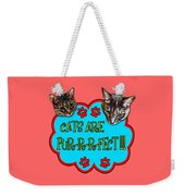Cats Are Pur-r-r-fect Weekender Tote Bag
