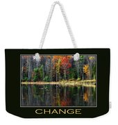 Change Inspirational Motivational Poster Art Weekender Tote Bag by Christina Rollo