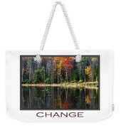 Change Inspirational Poster Art Weekender Tote Bag by Christina Rollo
