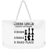 Chess Player Gift Between A Queen Rook Hard Place Chess Lover Weekender Tote Bag