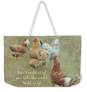 Chickens With Attitude  Weekender Tote Bag