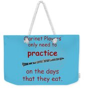 Clarinets Practice When They Eat Weekender Tote Bag