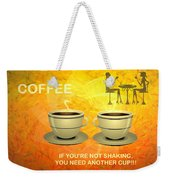 Coffee, Another Cup Please Weekender Tote Bag