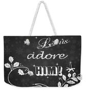 Come Let Us Adore Him Chalkboard Artwork Weekender Tote Bag