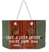 Come On In Quote Weekender Tote Bag