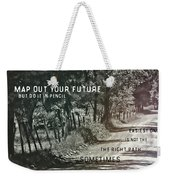 Country Lane Quote Weekender Tote Bag