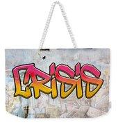 Crisis As Graffiti On A Wall  Weekender Tote Bag