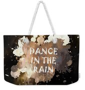 Dance In The Rain Urban Grunge Typographical Art Weekender Tote Bag