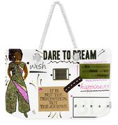 Dare To Dream Weekender Tote Bag