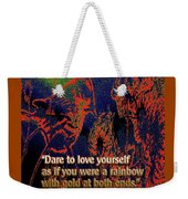 Dare To Love Yourself On National Selfie Day Weekender Tote Bag