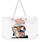 Defend American Freedom It's Everybody's Job Weekender Tote Bag