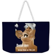 Dental Care Keeps Him On The Job Weekender Tote Bag