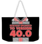 designcandy180418RecentlyUpgradedToVersion404 Weekender Tote Bag