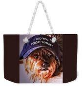 Did You Poop Today Weekender Tote Bag by Kathy Tarochione