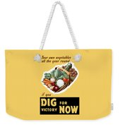 Dig For Victory Now Weekender Tote Bag by War Is Hell Store