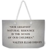 Disney World Our Greatest Natural Resource Signage Weekender Tote Bag