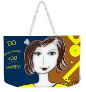 Do What Makes You Happy Weekender Tote Bag