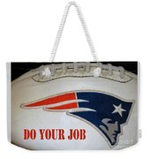 Do Your Job Weekender Tote Bag