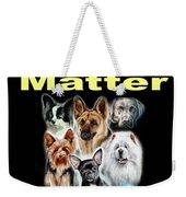 Dog Lives Matter Weekender Tote Bag