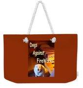 Dogs Against Fireworks Weekender Tote Bag