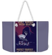 Don't Gamble With Death Weekender Tote Bag