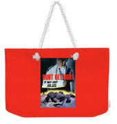 Don't Get Hurt It May Cost His Life Weekender Tote Bag