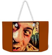 Don't Look Behind You Weekender Tote Bag