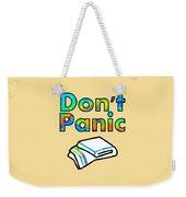 Don't Panic Weekender Tote Bag