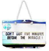 Don't Quit Weekender Tote Bag