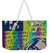 Don't You Worry Weekender Tote Bag