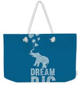 Dream Big Elephant Weekender Tote Bag