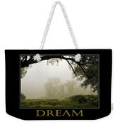 Dream  Inspirational Motivational Poster Art Weekender Tote Bag by Christina Rollo