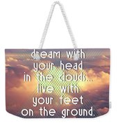 Dream With Your Head In The Clouds Weekender Tote Bag