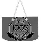 Driving Thrills Guaranteed Weekender Tote Bag